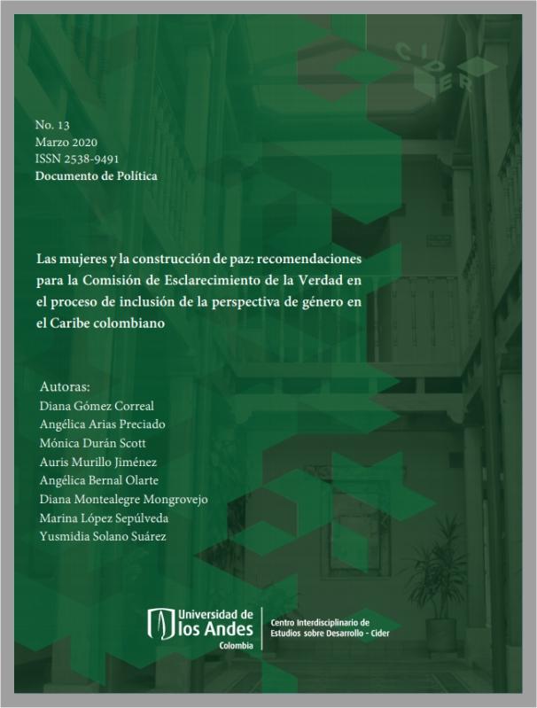 Las mujeres y la construcción de paz: recomendaciones para la Comisión de Esclarecimiento de la Verdad en el proceso de inclusión de la perspectiva de género en el Caribe colombiano- Cider | Uniandes