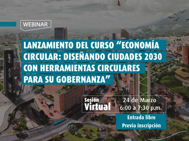 Economía circular: Diseñando ciudades 2030 con herramientas circulares para su gobernanza- Cider | Uniandes