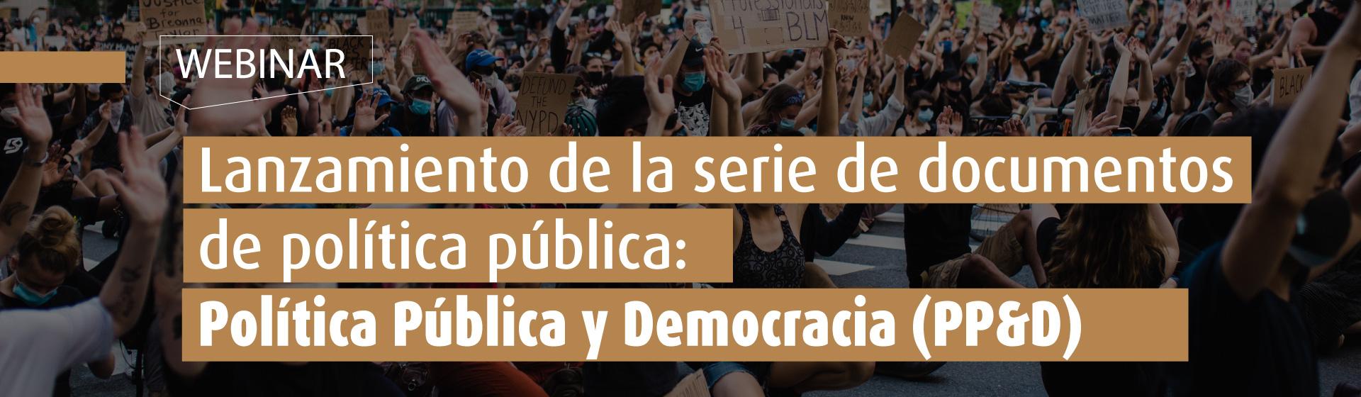 Lanzamiento de la serie de documentos de política pública : Política Pública y Democracia ( PP&D)- Cider | Uniandes