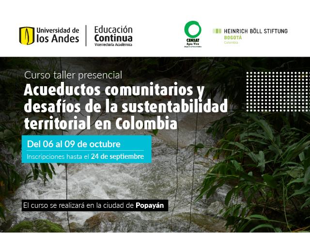 Curso taller: Acueductos comunitarios y sustentabilidad territorial- Cider | Uniandes