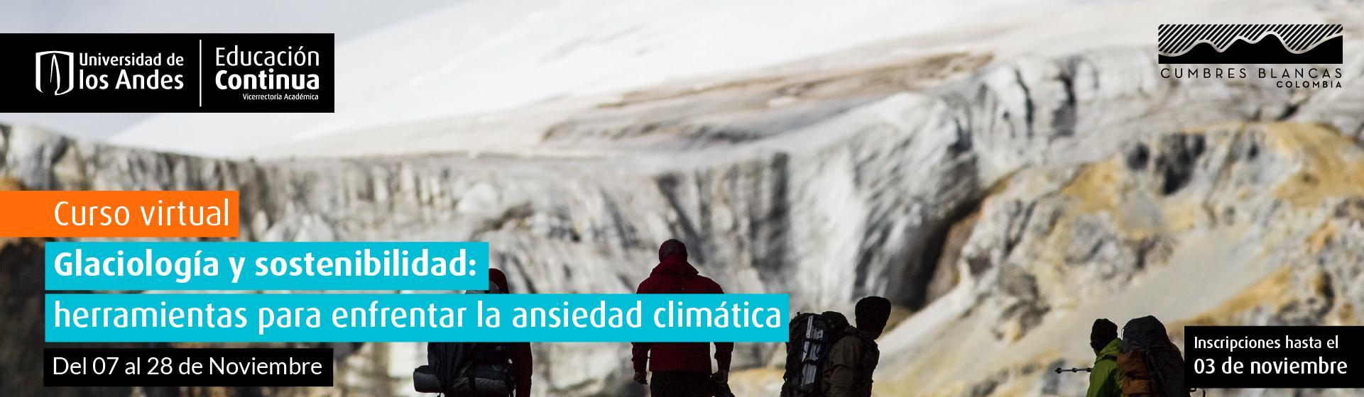Glaciología y sostenibilidad: herramientas para enfrentar la ansiedad climática- Cider | Uniandes