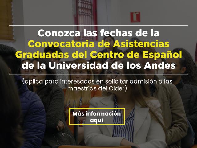 Convocatoria de Asistencias Graduadas del Centro de Español. - Cider   Uniandes