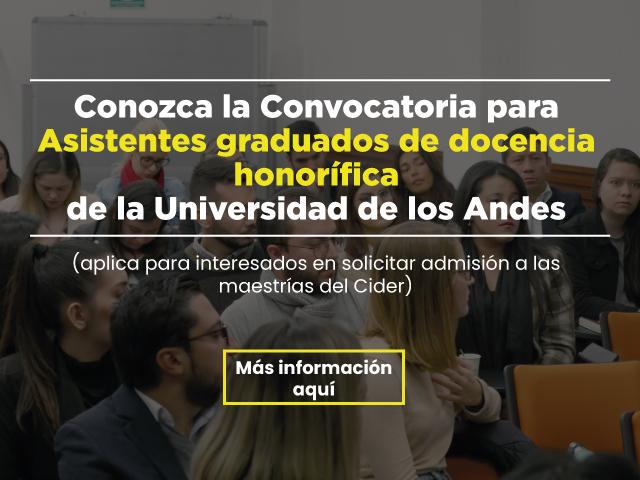 Convocatoria para Asistentes graduados de docencia honorífica. - Cider   Uniandes
