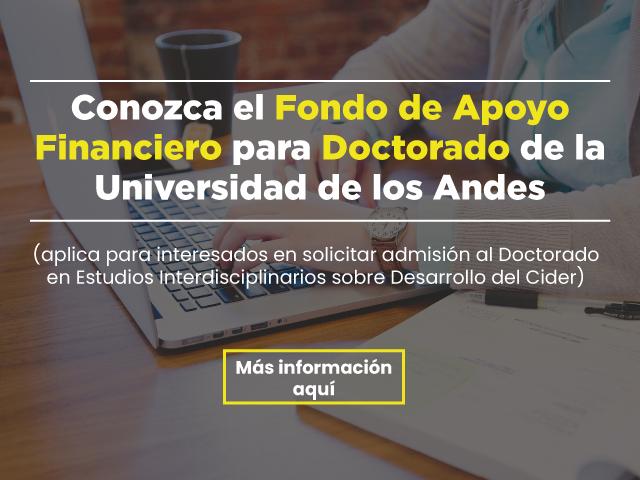 Conozca el Fondo de Apoyo Financiero para Doctorado. - Cider   Uniandes