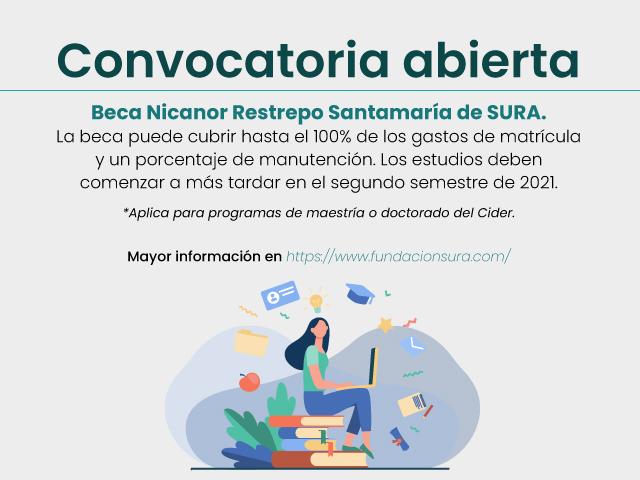 Beca Nicanor Restrepo Santamaría de SURA - Cider   Uniandes