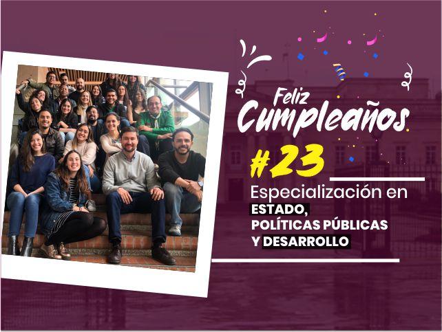 Cumpleaños Especialización en Estado, Políticas Públicas y Desarrollo- Cider | Uniandes