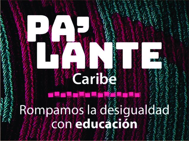 Pa'lante Caribe tiene como meta vincular 1'000.000 de donantes para brindarles acceso a educación superior a jóvenes de la región Caribe