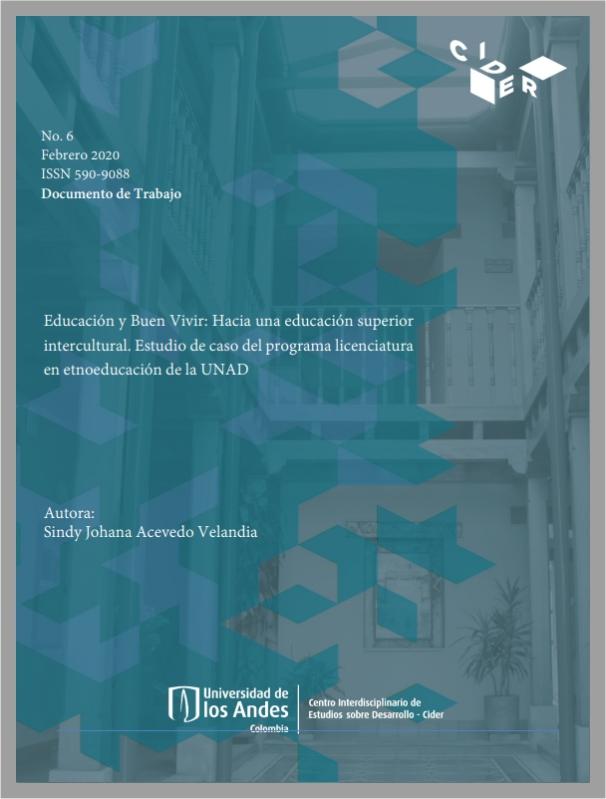 Educación y Buen Vivir: Hacia una educación superior intercultural. Estudio de caso del programa licenciatura en etnoeducación de la UNAD- Cider | Uniandes