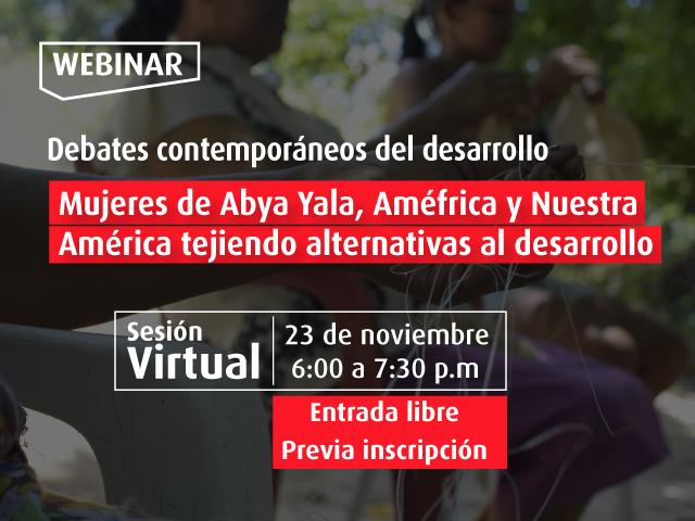 Mujeres de Abya Yala, Améfrica y Nuestra América tejiendo alternativas al desarrollo- Cider | Uniandes