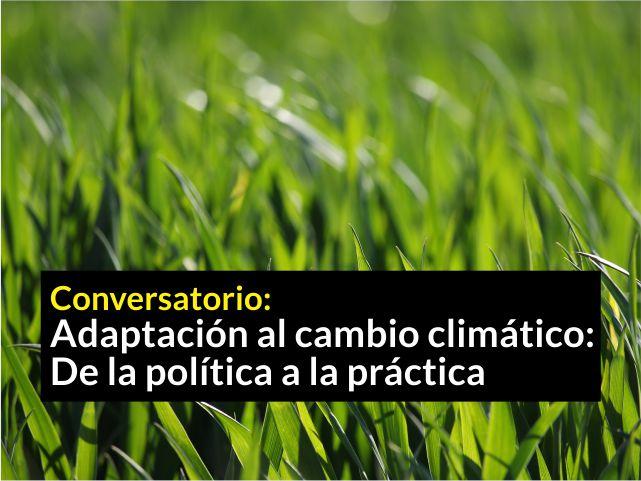 Conversatorio: Adaptación al cambio climático: De la política a la práctica- Cider | Uniandes