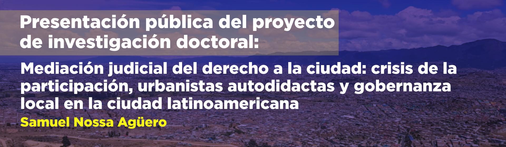 Presentación proyecto de investigación doctoral: Samuel Nossa - Cider | Uniandes