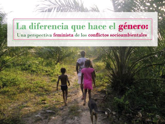 La diferencia que hace el género: Una perspectiva feminista de los conflictos socioambientales Cider | Uniandes