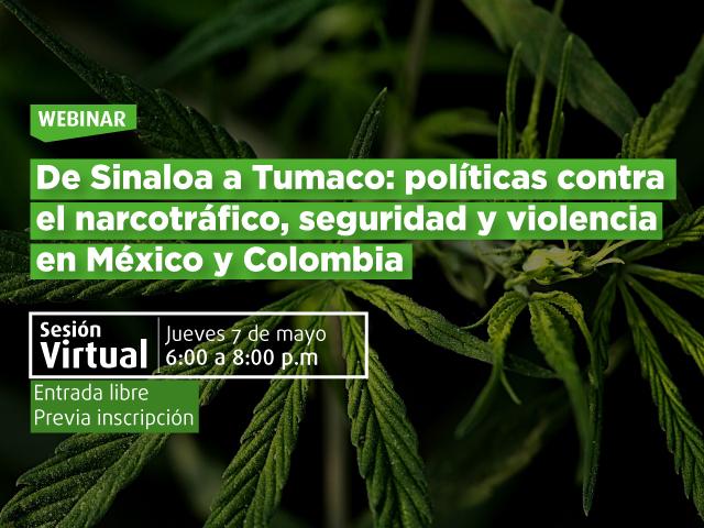De Sinaloa a Tumaco: políticas contra el narcotráfico, seguridad y violencia en México y Colombia- Cider | Uniandes