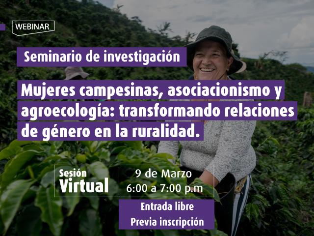 Mujeres campesinas, asociacionismo y agroecología: transformando relaciones de género en la ruralidad.- Cider   Uniandes