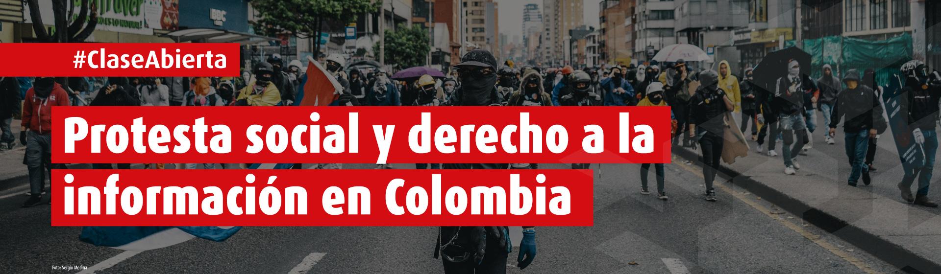 Protesta social y derecho a la información en Colombia- Cider | Uniandes
