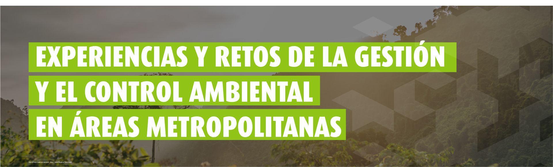 Experiencias y retos de la gestión y el control ambiental en áreas metropolitanas- Cider   Uniandes