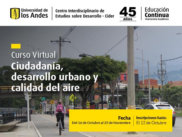 Curso Ciudadanía, desarrollo urbano y calidad del aire- Cider | Uniandes