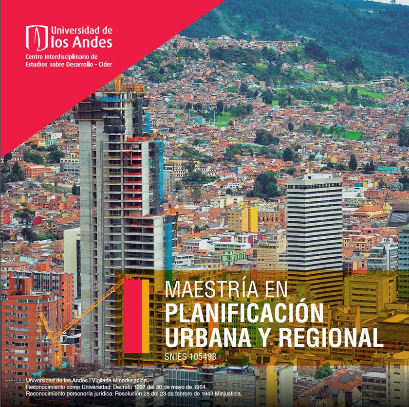 Cinco años de la Maestría en Planificación Urbana y Regional del Cider Cider   Uniandes