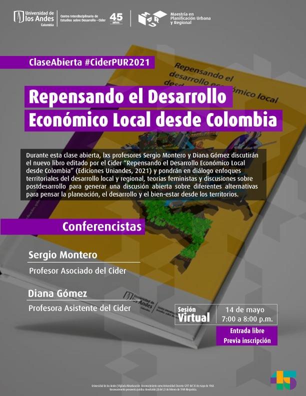 Sergio Montero y Diana Gómez organizaron la clase abierta Repensando el desarrollo económico local desde Colombia Cider | Uniandes