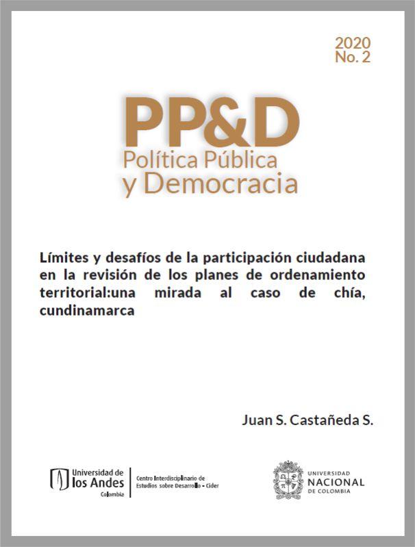 Documento de Política Pública y Democracia #2 Límites y desafíos de la participación ciudadana en la revisión de los planes de ordenamiento territorial: una mirada al caso de Chía, Cundinamarca- Cider | Uniandes