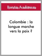 Articulo de Revista Colombie : la longue marche vers la paix ?