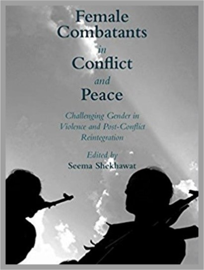 Capitulo del Libro Female Combatant in Conflict and Peace. Challenging Gender in Violence and Post-Conflict Reintegration