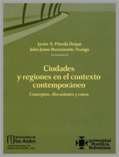 Capitulo de Libro Ciudades y regiones en el contexto contemporáneo: conceptos, discusiones y casos
