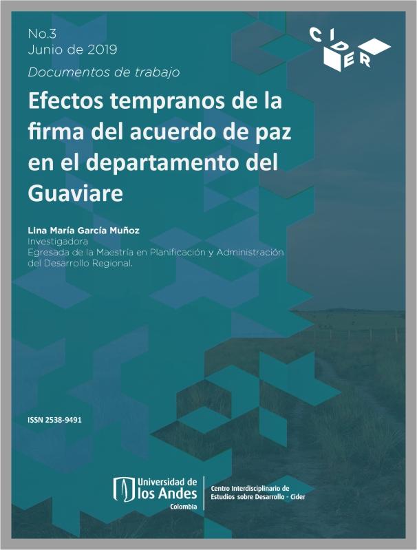 Documentos de Trabajo Efectos Tempranos de la firma del Acuerdo de Paz en el Departamento del Guaviare