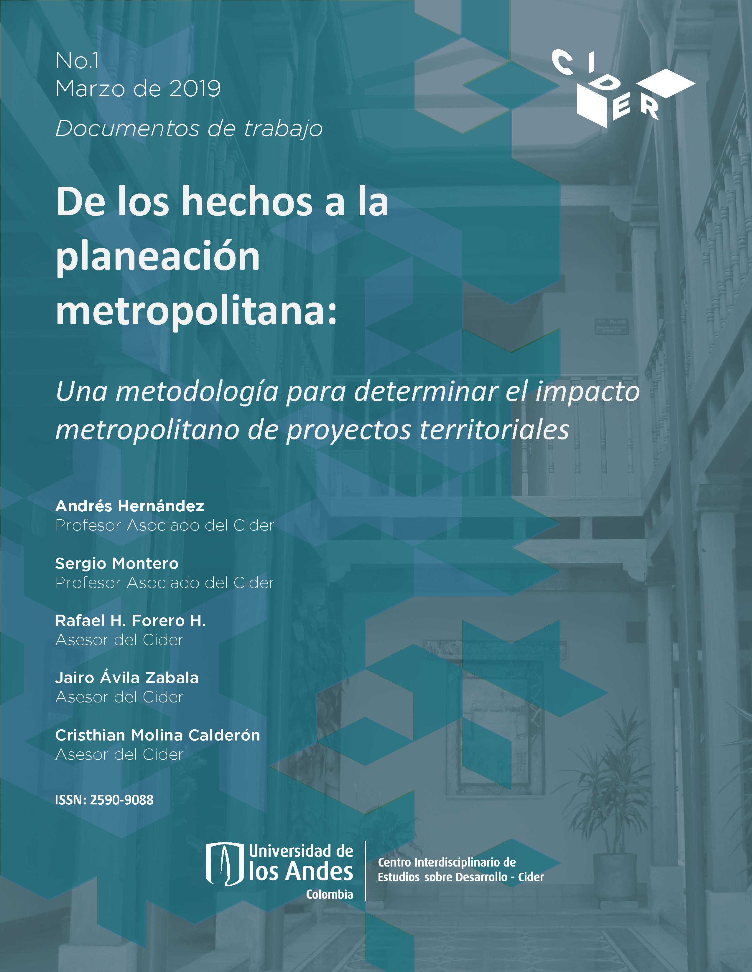 Documentos de Trabajo DE LOS HECHOS A LA PLANEACIÓN METROPOLITANA: Una metodología para determinar el impacto metropolitano de proyectos territoriales