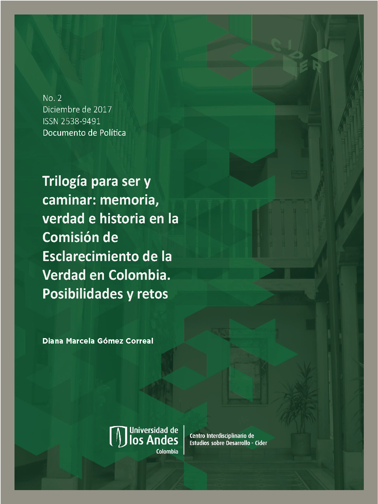 """Documentos de Política """"Trilogía para ser y caminar: memoria, verdad e historia en la Comisión de Esclarecimientode la Verdad en Colombia. Posibilidades y retos."""""""