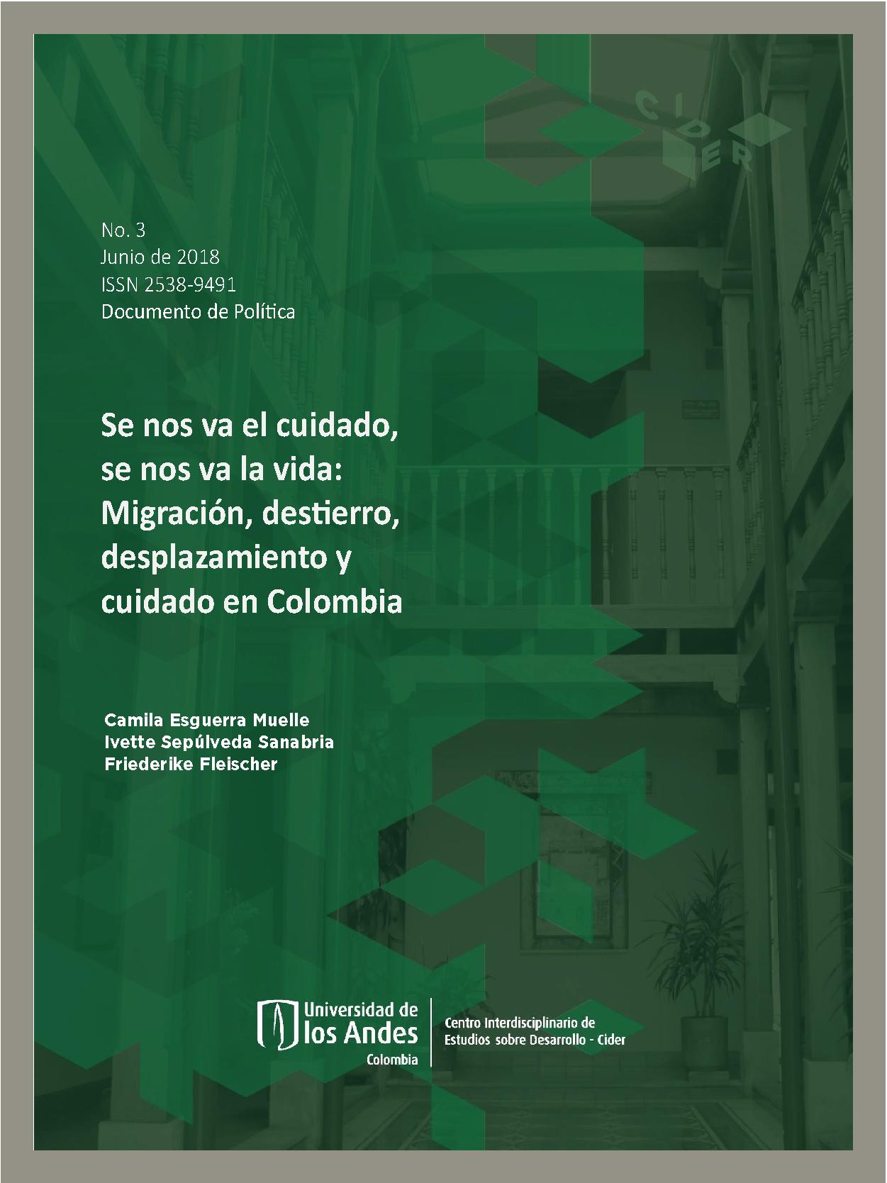 Documentos de Política Se nos va el cuidado, se nos va la vida: Migración, destierro, desplazamiento y cuidado en Colombia.