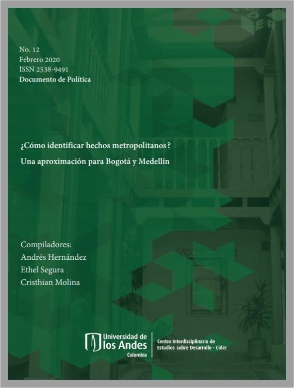 Documento de Política ¿Cómo identificar hechos metropolitanos? Una aproximación para Bogotá y Medellín- Cider | Uniandes