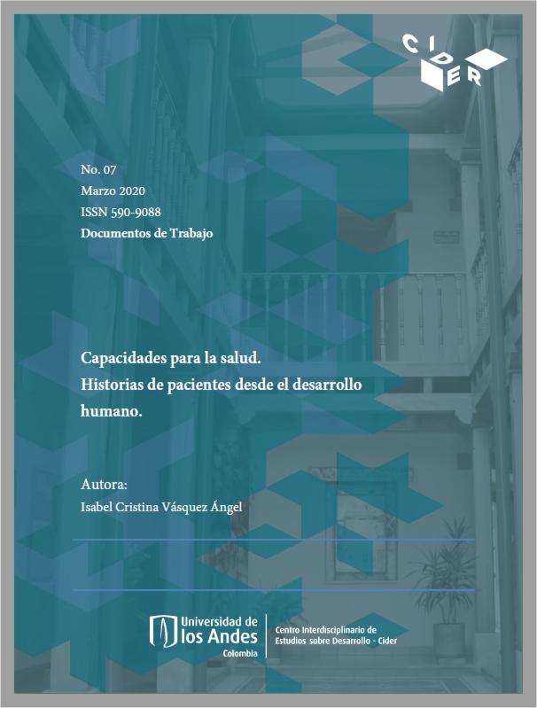 Documento de trabajo: Capacidades para la salud. Historias de pacientes desde el desarrollo humano- Cider | Uniandes
