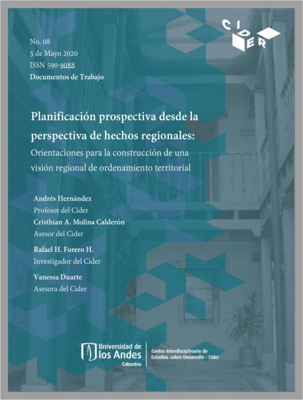 Documento de trabajo: Planificación prospectiva desde la perspectiva de hechos regionales: Orientaciones para la construcción de una visión regional de ordenamiento territorial- Cider | Uniandes
