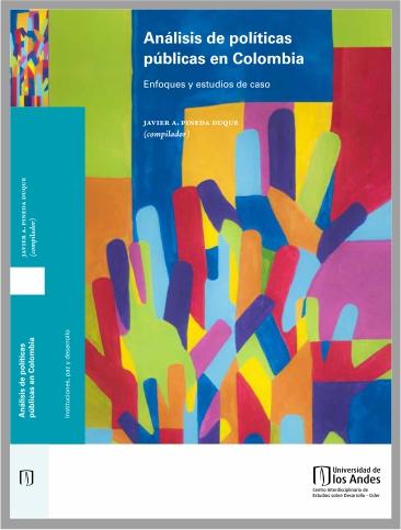 Libro Análisis de políticas públicas en Colombia. Enfoques y estudios de caso. Bogotá: Ediciones