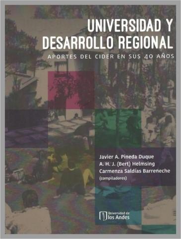 Libro Universidad y desarrollo regional: aportes del Cider en sus 40 años